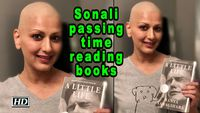 - Sonali passing time reading books as her therapy going on