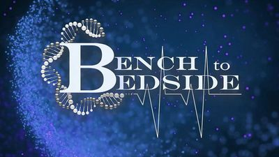 Bench to Bedside