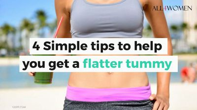4 Simple tips to help you get a flatter tummy