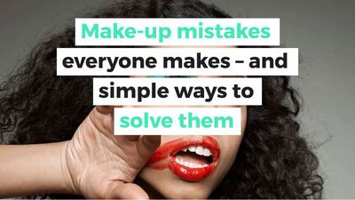 Make-up mistakes everyone makes – and simple ways to solve them