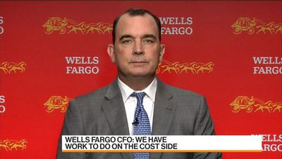 Wells Fargo Is Well Positioned But Has Work to Do on the Cost Side, CFO Says