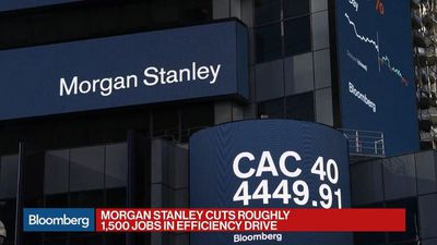 Morgan Stanley Cuts About 1,500 Jobs in Efficiency Drive