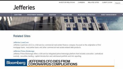 Jefferies CFO Dies From Coronavirus Complications