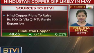 Hindustan Copper QIP Likely in May, expected to be at over 20% premium