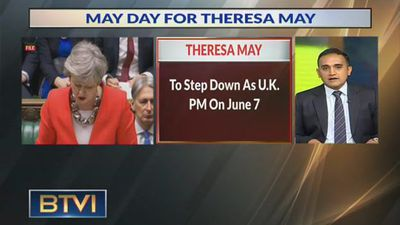 British PM Theresa May resigns, to step down on June 7 amid Brexit turmoil