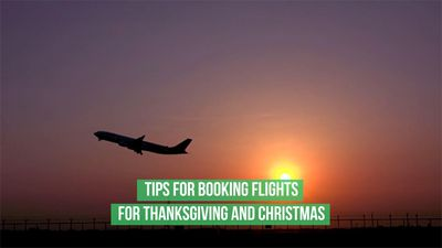 Tips for booking flights for Thanksgiving and Christmas