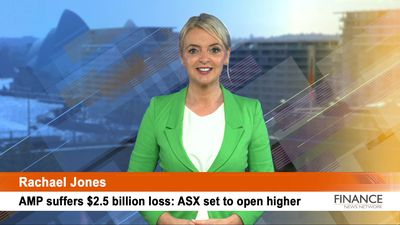AMP suffers $2.5 billion loss: ASX set to open higher