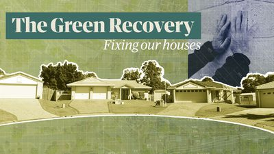The Green Recovery: how to fix Australia's energy-inefficient homes
