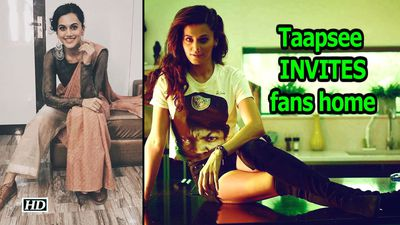 Taapsee Pannu INVITES fans to her house