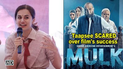 Why Taapsee Pannu is SCARED to see 'Mulk' a success