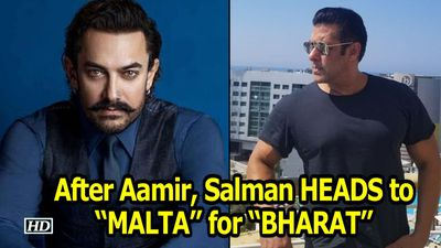 After Aamir, now Salman HEADS to MALTA for BHARAT