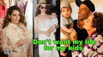 Kangana doesn't want her life for her kids!