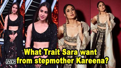 What Trait Sara want to adapt from stepmother Kareena?