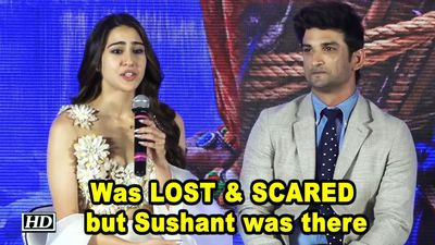 Sara: I was LOST & SCARED but Sushant was there