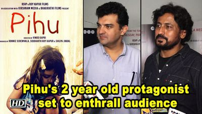 Pihu's 2 year old protagonist set to enthrall audience