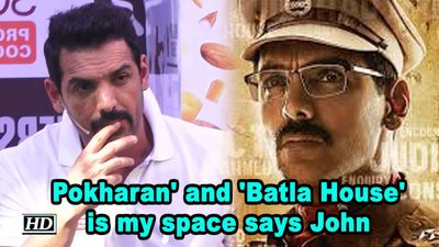 Pokharan' and 'Batla House' is my space says John Abraham