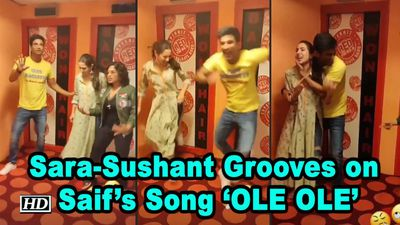 Sara & Sushant Grooves on Saifs Song OLE OLE