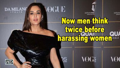 Now men think twice before harassing women: Preity Zinta