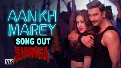 Ranveer- Saras AANKH MAREY SONG Out   SIMMBA  