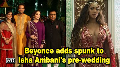 Beyonce adds spunk to Isha Ambani's pre-wedding gala