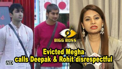 Bigg Boss 12 : Evicted Megha calls Deepak and Rohit disrespectful