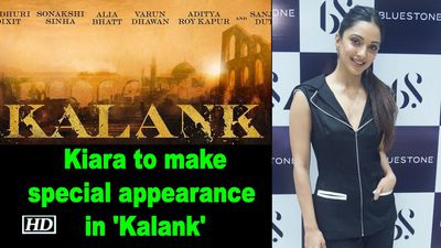 Kiara Advani to make special appearance in 'Kalank'