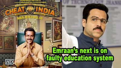 'Cheat India' is on faulty education system : Emraan Hashmi