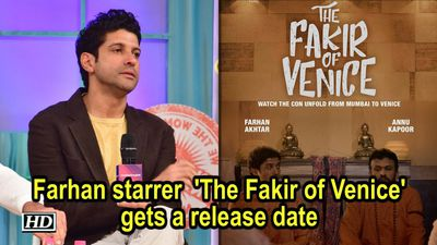 Farhan starrer 'The Fakir of Venice' gets a release date