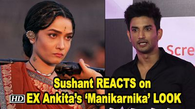 Sushant Comments on EX Ankitas Manikarnika FIRST LOOK