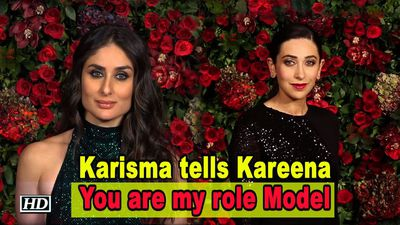 Karisma tells Kareena, You are my role Model