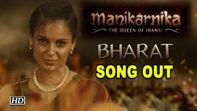Manikarnika | Bharat SONG OUT | Kanganas journey of becoming Rani Laxmibai