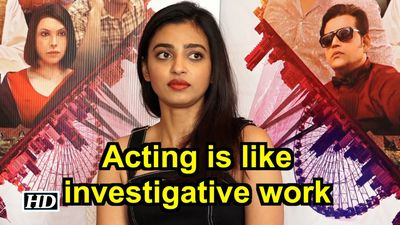 Acting is like investigative work: Radhika Apte