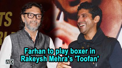 Farhan to play boxer in Rakeysh Mehra's 'Toofan'