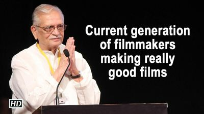 Current generation of filmmakers making really good films: Gulzar