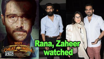 Rana, Zaheer & other celebs watch WHY CHEAT INDIA | Emraan Hashmi