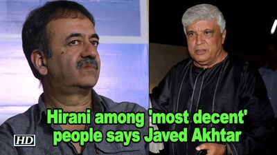 #Metoo | Hirani among 'most decent' people says Javed Akhtar
