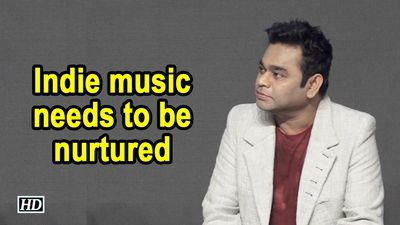Indie music needs to be nurtured: A.R. Rahman