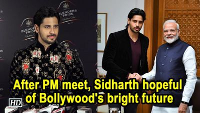 After PM meet, Sidharth hopeful of Bollywood's bright future