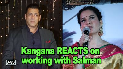 Kangana Ranaut REACTS on working with Salman Khan