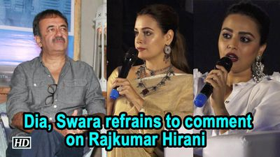 #Metoo | Dia ,Swara refrains to comment on Rajkumar Hirani