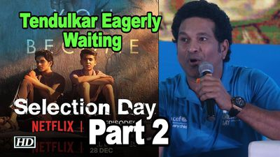 Tendulkar eagerly waiting for Anils Netflix web series Selection: Day Part 2