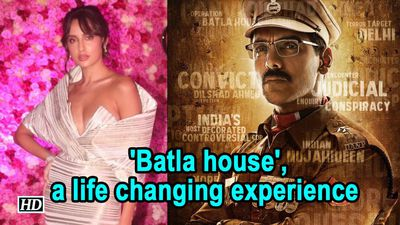 'Batla house', a life changing experience : Nora Fatehi