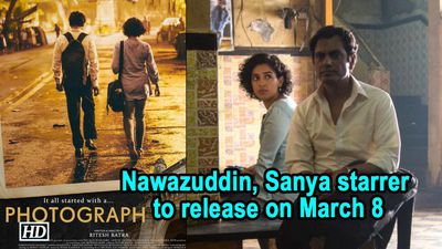 Nawazuddin, Sanya starrer 'Photograph' to release on March 8