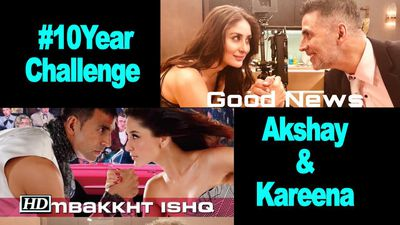 Akshay Kumar & Kareena Kapoors #10YearChallenge with Good News