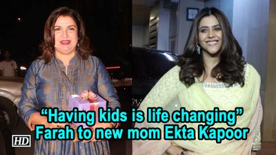 Having kids is life changing Farah to new mom Ekta Kapoor