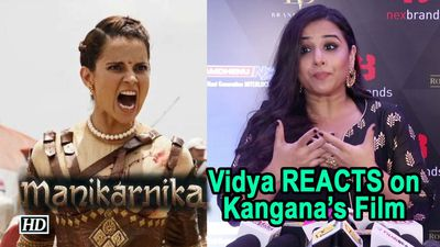 Vidya Balan REACTS on Kanganas Manikarnika War sequences are the best