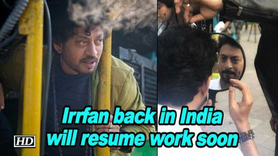 Irrfan Khan back in India will resume work soon