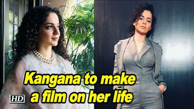 Kangana Ranaut to make a film on her life