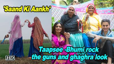 Saand Ki Aankh Taapsee Bhumi rock the guns and ghaghra look