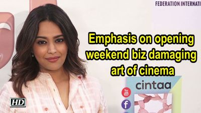 Emphasis on opening weekend biz damaging art of cinema Swara Bhasker